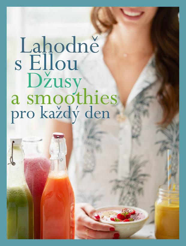Lahodně s Ellou: džusy a smoothies pro každý den Foto: