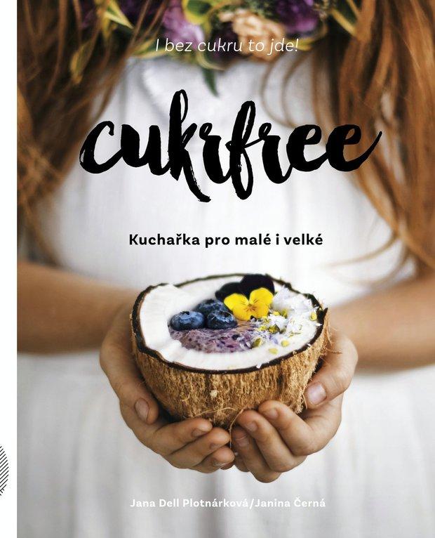 Cukrfree - kuchařka pro malé i velké Foto: