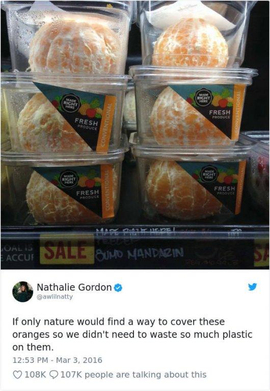 Kdyby tak příroda vymyslela nějakou slupku, do které by obalila pomeranče, abychom nemuseli takhle plýtvat plasty...